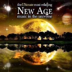 Various - The Ultimate Most Relaxing New Age Music in the Universe