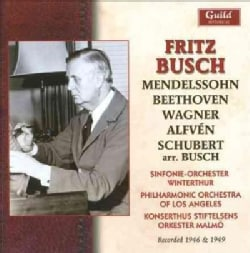 Philharmonic Orchestra Of Los Angeles - Fritz Busch: Alfven Mendelssohn Schubert Wagner, 1946 & 1949