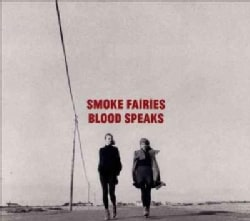Smoke Fairies - Blood Speaks