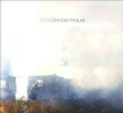 Felix - Oh Holy Molar