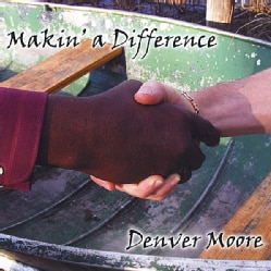 DENVER MOORE - MAKIN' A DIFFERENCE