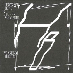Hieroglyphic Being - We Are Not the First