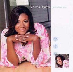 Denetria Champ - I Really Love You
