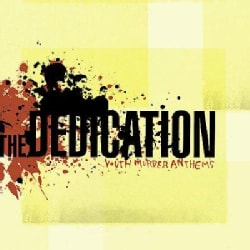 Dedication - Youth Murder Anthems