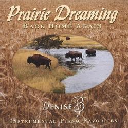 DENISE B - PRAIRIE DREAMING-BACK HOME AGAIN