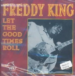 Freddy King - Let the Good Times Roll