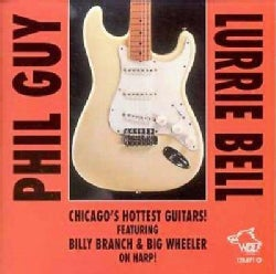 Phil Guy/Lurrie Bell - Chicago's Hottest Guitars