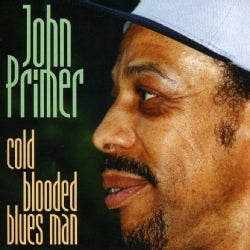 John Primer - Cold Blooded Blues Man