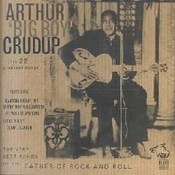 Arthur Crudup - Very Best Songs of the Father of Rock