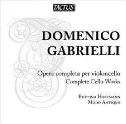 Domenico Gabrielli - Gabrielli: Complete Cello Works