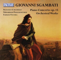 Giovanni Sgambati - Sgambati: Piano Concerto/Orchestral Works