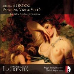 Peggy Belanger - Strozzi: Passion, Vices & Virtues