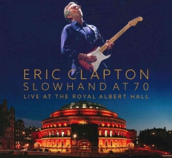 Luca Ciuti/Eric Clapton/Blue Leach - Slowhand At 70: Live At The Royal Albert Hall