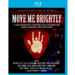 Move Me Brightly: Celebrating Jerry Garcia's 70th Birthday (Blu-ray Disc)