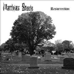 Matthias Steele - Resurrection