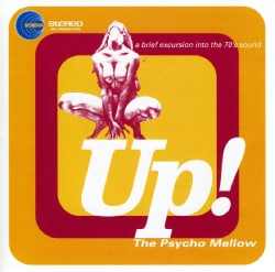 Various - Up!: The Psycho Mellow