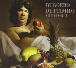 RUGGERO DE I TIMIDI - FRUTTO PROIBITO