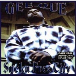 GEE-QUE - SUCKA FREE CITY