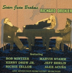 RICHARD DREXLER - SENOR JUAN BRAHMS