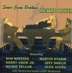 RICHARD DREXLER - SENOR JUAN BRAHMS