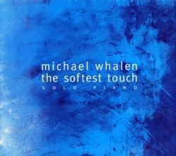 Michael Whalen - Softest Touch