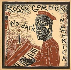 Rosco Gordon - No Dark In America