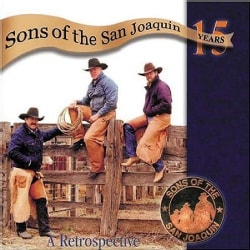 Sons of The San Joaquin - A 15 Year Retrospective