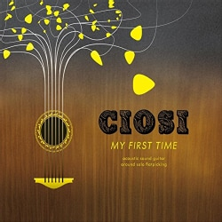CIOSI - MY FIRST TIME