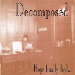 Decomposed - Hope Finally Died