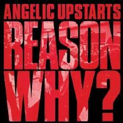 Angelic Upstarts - Reason Why
