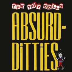 TOY DOLLS - ABSURD DITTIES