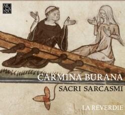 La Reverdie - Carmina Burana, Sacri Sarcasmi