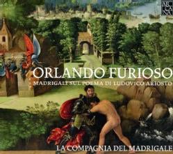 La Compagnia Del Madrigale - Orlando Furioso: Madrigals on Ludovico Ariosto's Epic Poem