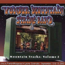 Yonder Mountain String Band - Mountain Tracks Vol 3