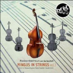 Musikorchestra Di Luca Garlaschelli - Mingus in Strings: Vol. 1
