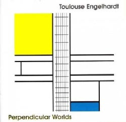 Toulouse Engelhardt - Perpendicular Worlds