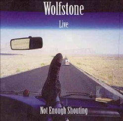 Wolfstone - Live Not Enough Shouting