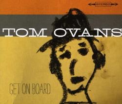 Tom Ovans - Get On Board