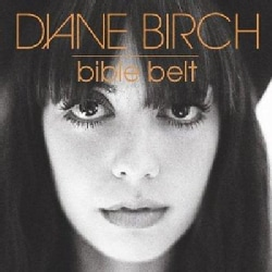 Diane Birch - Bible Belt (Parental Advisory)