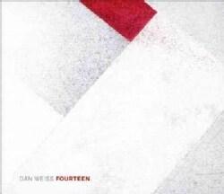 Dan Weiss - Fourteen