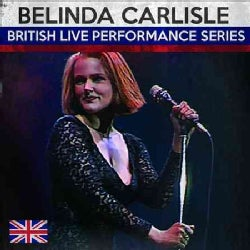 Belinda Carlisle - British Live Performance Series