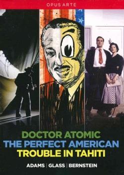 Adams/Glass/Bernstein: Doctor Atomic/The Perfect American/Trouble in Tahiti (DVD)