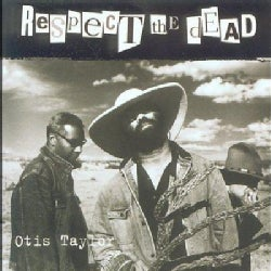 Otis Taylor - Respect the Dead