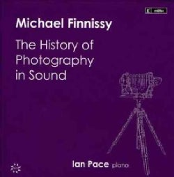 Ian Pace - Finnissy: The History of Photography in Sound