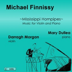Mary Dullea - Finnissy: Mississippi Hornpipes: Music for Violin and Piano
