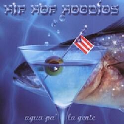 Hip Hop Hoodios - Agua Pa La Gente