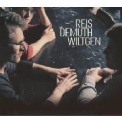 Paul Wiltgen - Reis, Demuth, Wiltgen
