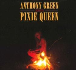 Anthony Green - Pixie Queen