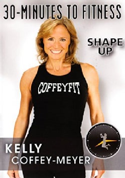 30 Minutes to Fitness: Shape Up with Kelly Coffey-Meyer (DVD)