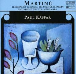 Paul Kaspar - Martinu: Fantaisie Et Toccata, 3 Danses Tcheques, Dumka, Sonata No 1, Fenetre Sur Le Jardin, 3 Esquisses